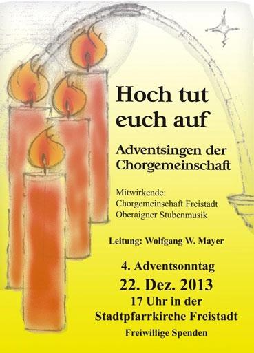 """""""Hoch tut euch auf"""" Adventsingen der Chorgemeinschaft Freistadt am 22. Dezember 2013 Flyer"""